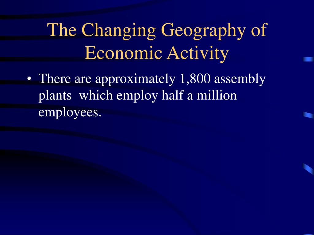 The Changing Geography of Economic Activity