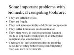 some important problems with biomedical computing tools are