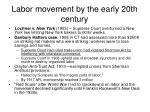 labor movement by the early 20th century