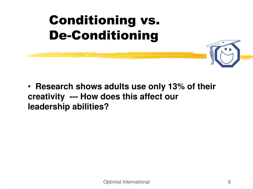 Conditioning vs.