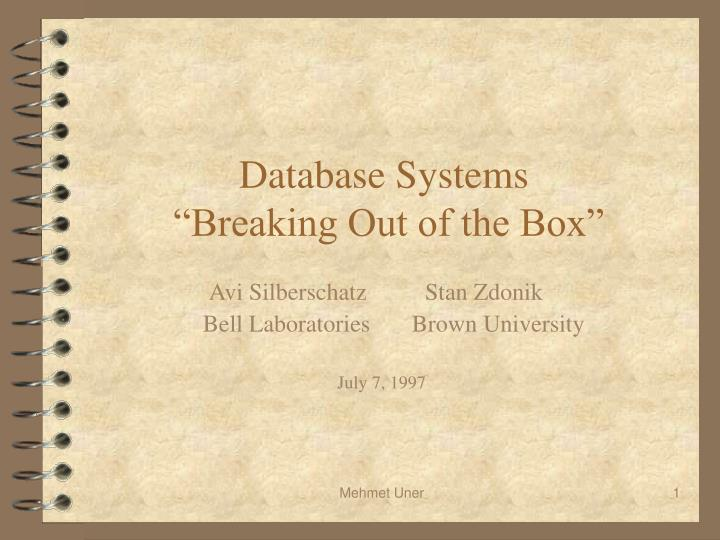 Database systems breaking out of the box