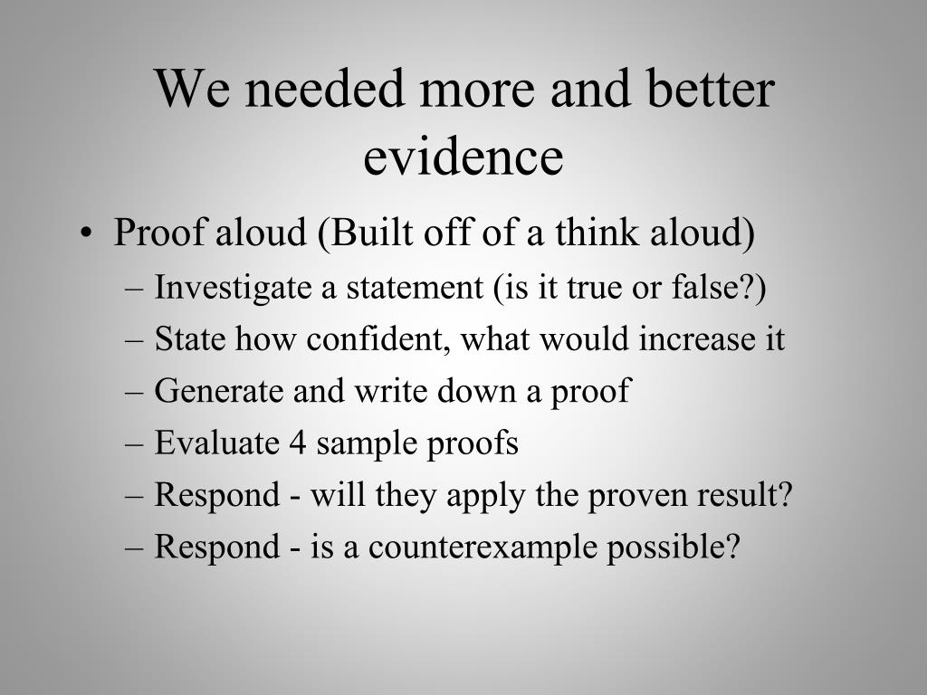 We needed more and better evidence