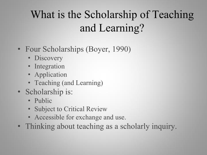 What is the scholarship of teaching and learning