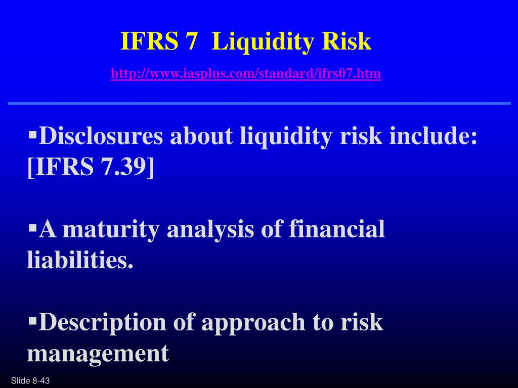 IFRS 7  Liquidity Risk