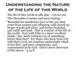 understanding the nature of the life of this world