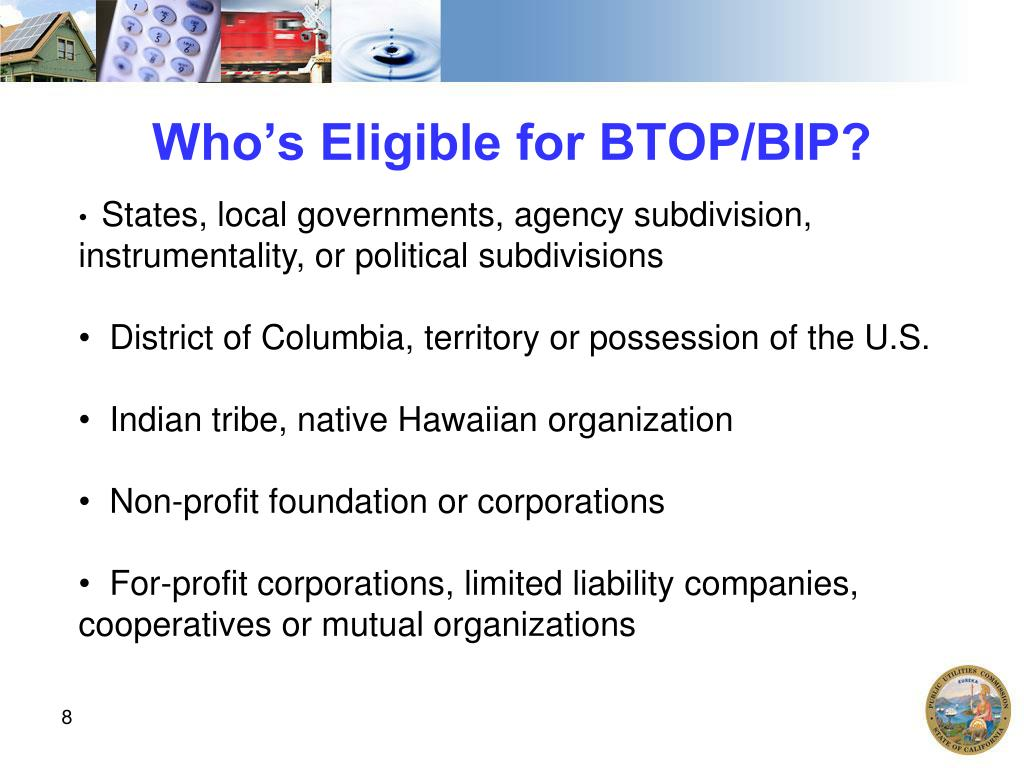 Who's Eligible for BTOP/BIP?