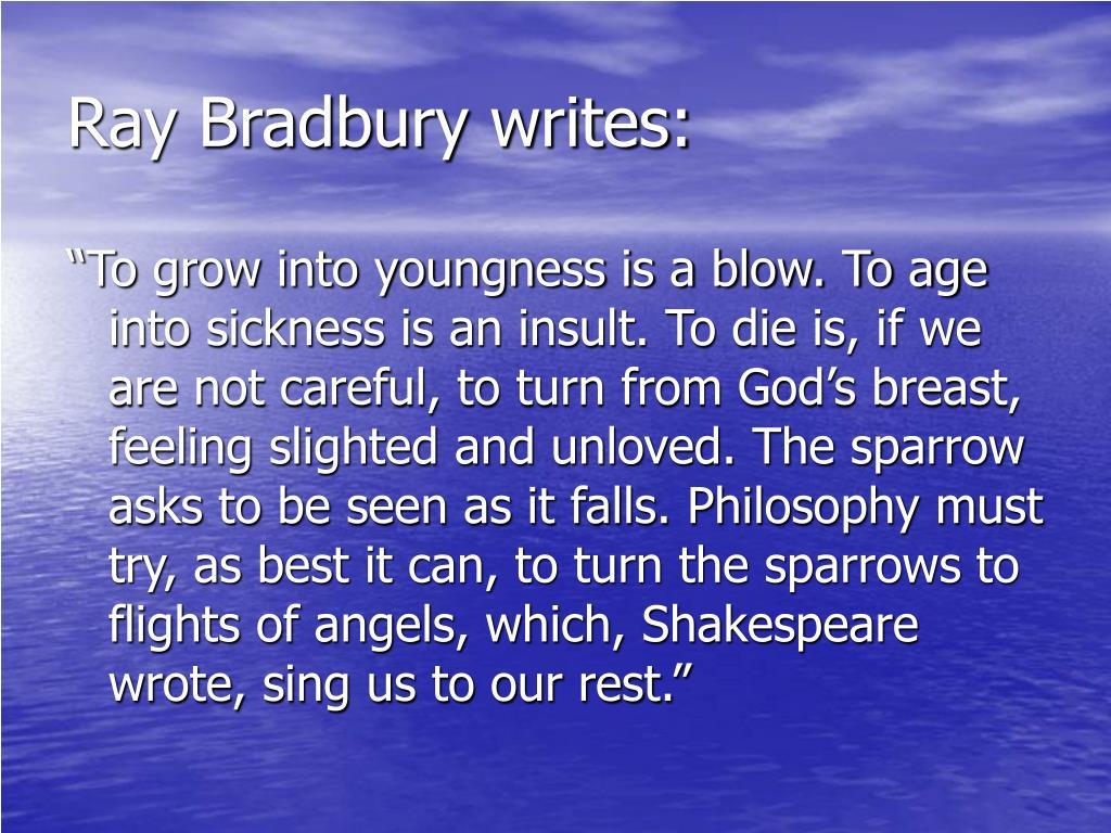 Ray Bradbury writes: