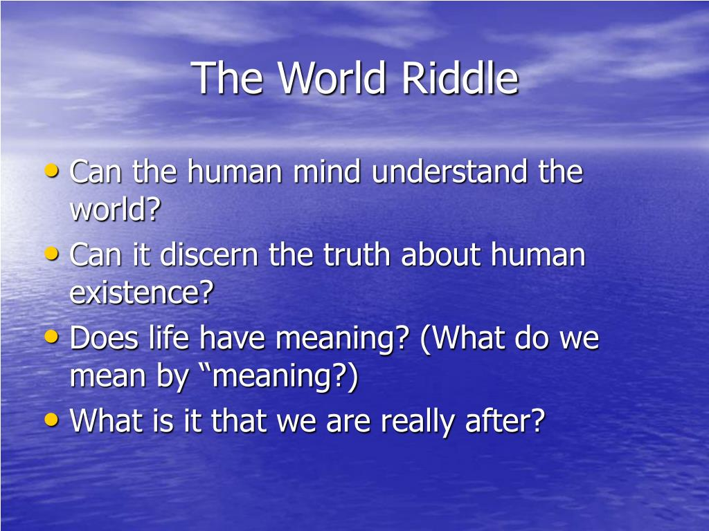 The World Riddle
