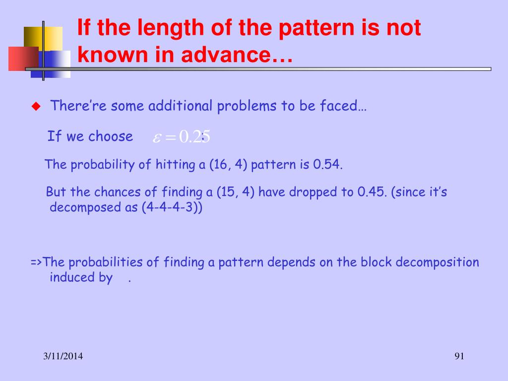 If the length of the pattern is not known in advance…