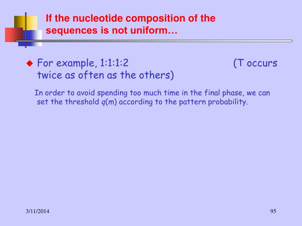 If the nucleotide composition of the sequences is not uniform…