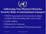 addressing non physical obstacles security risks to international transport