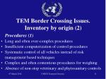 tem border crossing issues inventory by origin 2