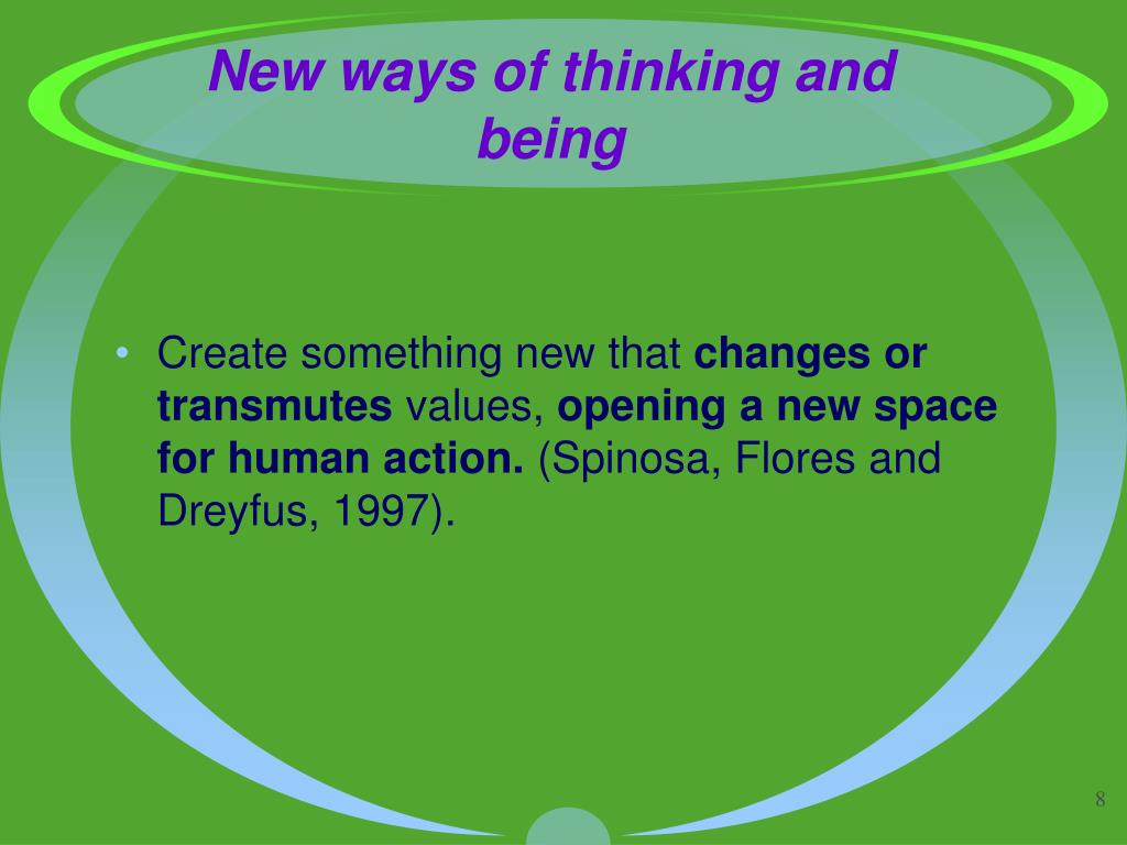 New ways of thinking and being