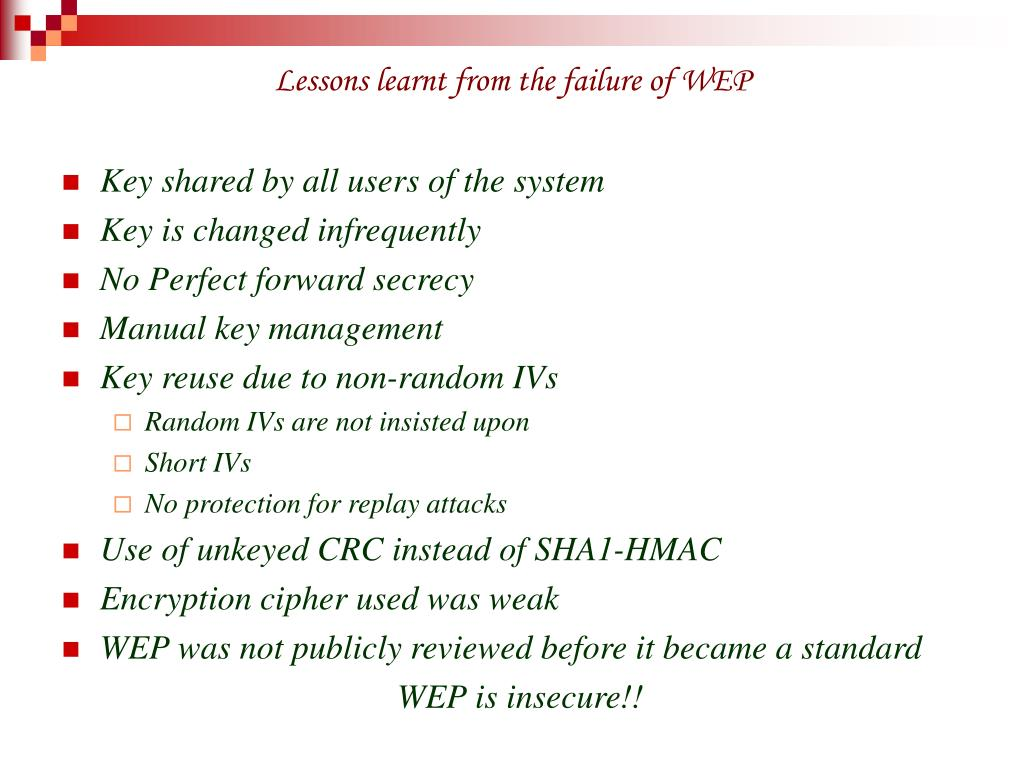 Lessons learnt from the failure of WEP