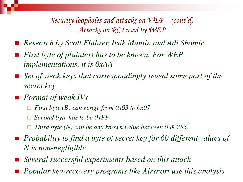 Security loopholes and attacks on WEP  - (cont'd)