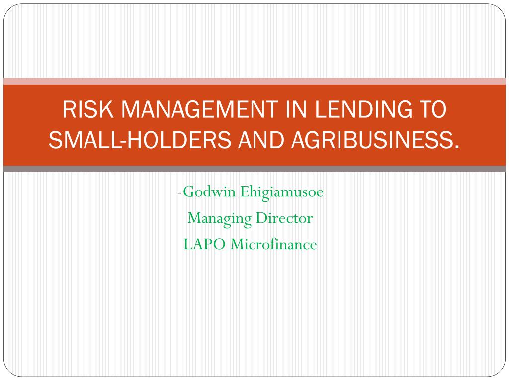 risk management in lending to small holders and agribusiness