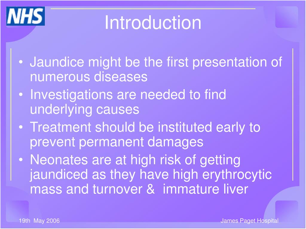 Jaundice might be the first presentation of numerous diseases
