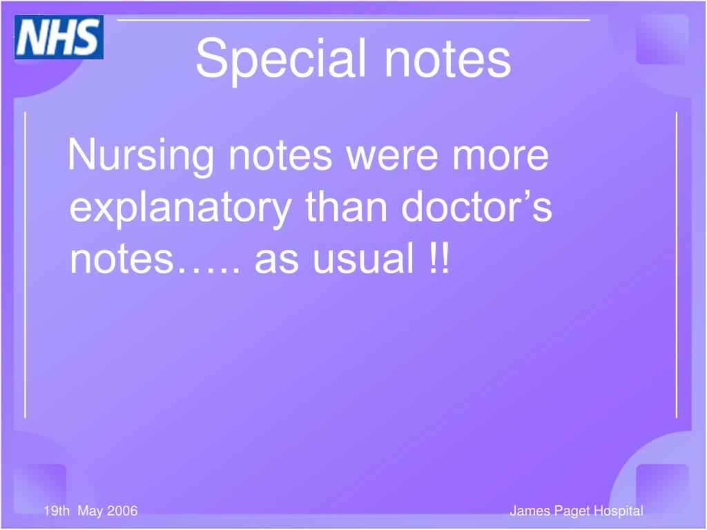 Nursing notes were more explanatory than doctor's notes….. as usual !!