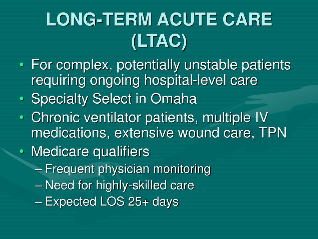 LONG-TERM ACUTE CARE (LTAC)