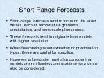 short range forecasts