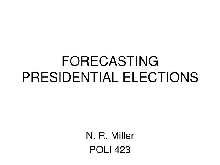 Forecasting presidential elections