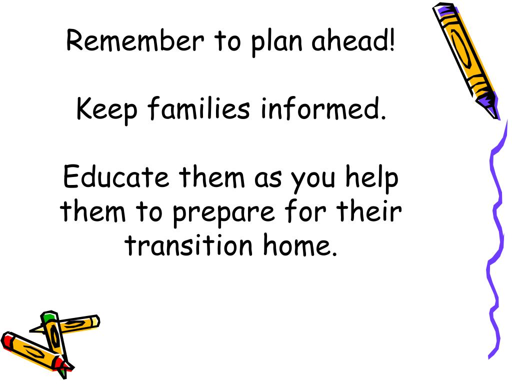 Remember to plan ahead!