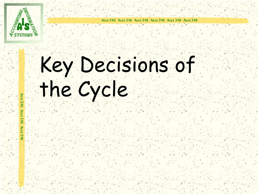 Key Decisions of          the Cycle
