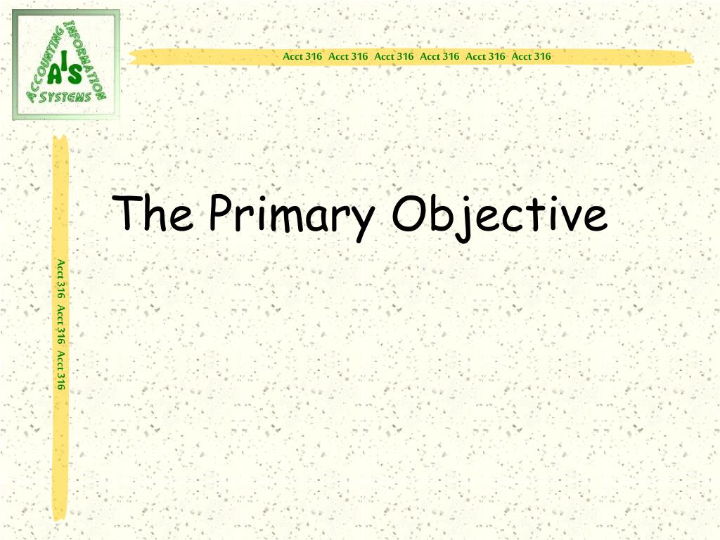 The Primary Objective