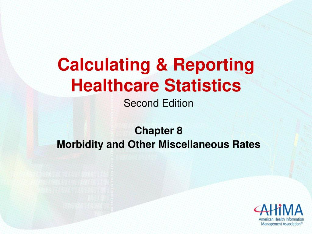PPT - Calculating & Reporting Healthcare Statistics PowerPoint
