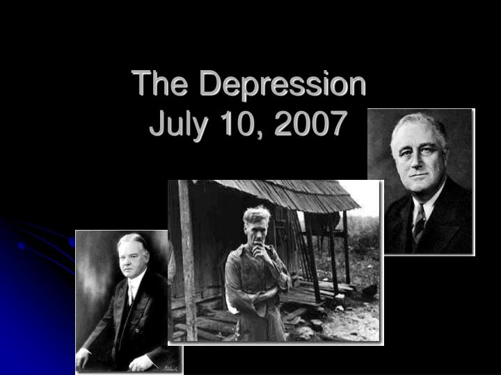 The depression july 10 2007