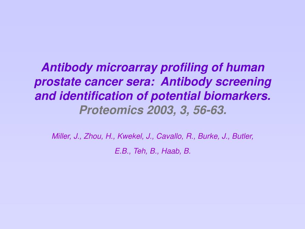 Antibody microarray profiling of human prostate cancer sera:  Antibody screening and identification of potential biomarkers.