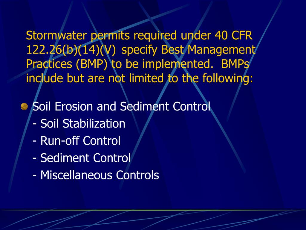 Stormwater permits required under 40 CFR 122.26(b)(14)(V) specify Best Management Practices (BMP) to be implemented.  BMPs include but are not limited to the following: