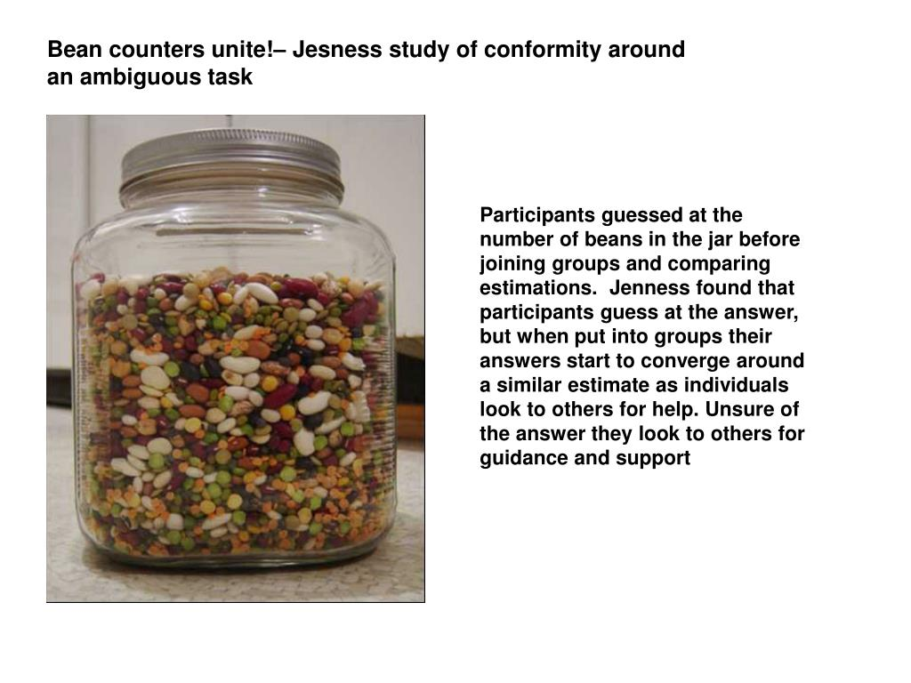 Bean counters unite!– Jesness study of conformity around an ambiguous task