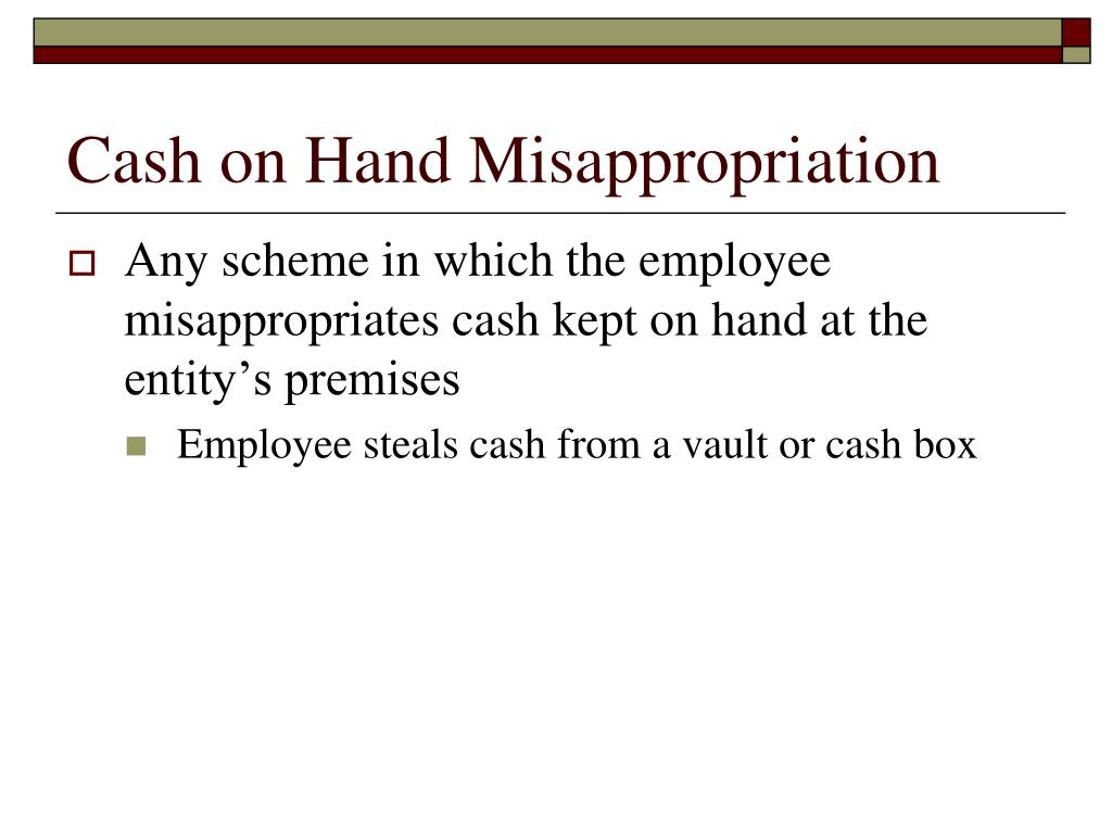 Cash on Hand Misappropriation