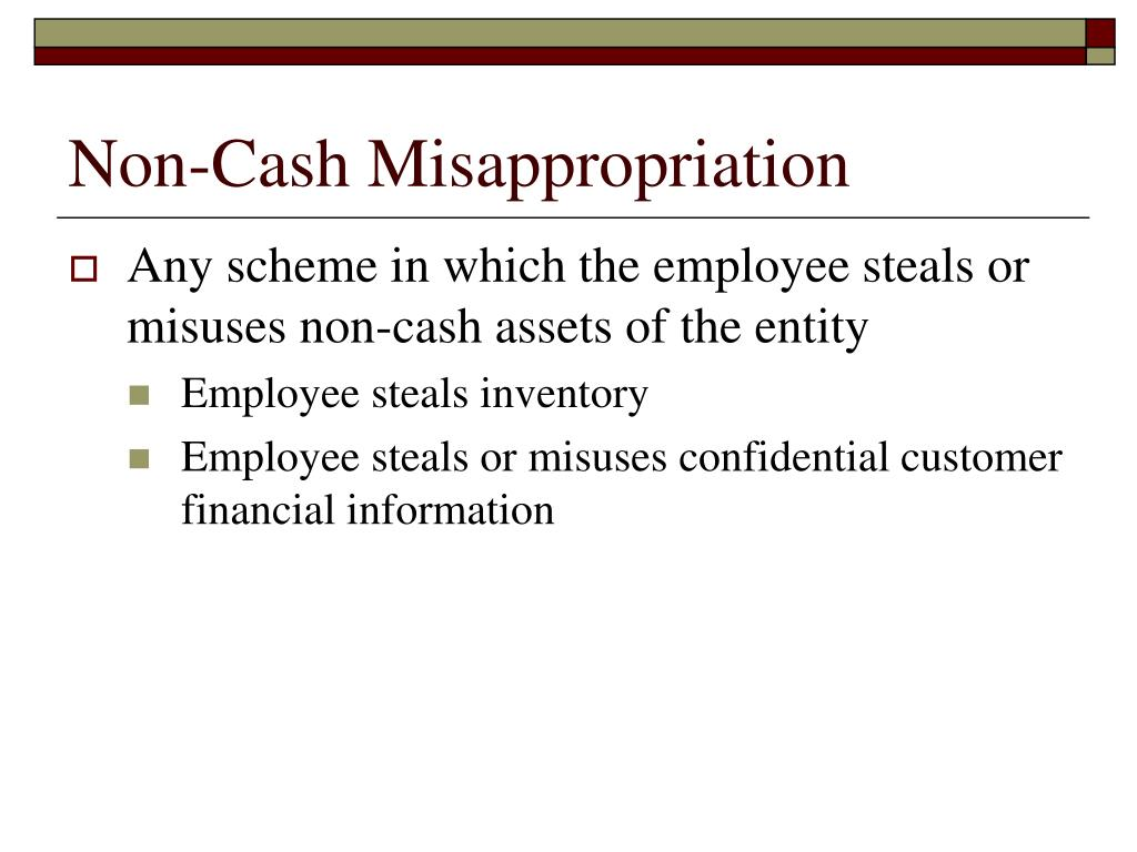 Non-Cash Misappropriation