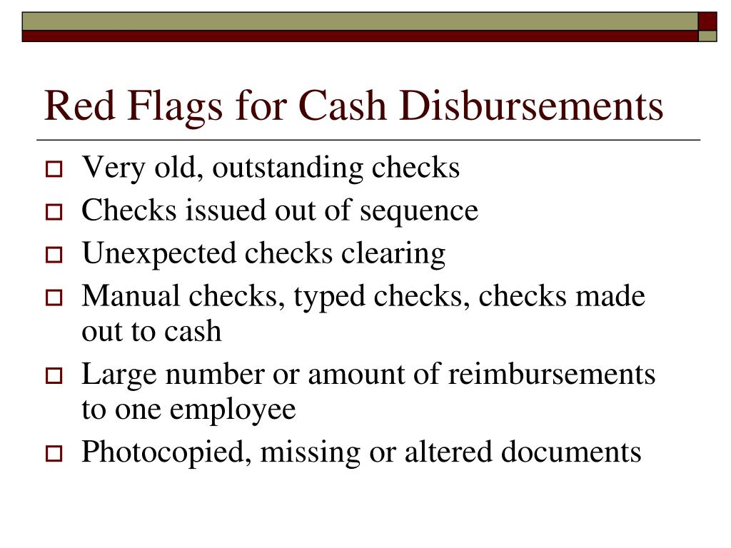 Red Flags for Cash Disbursements