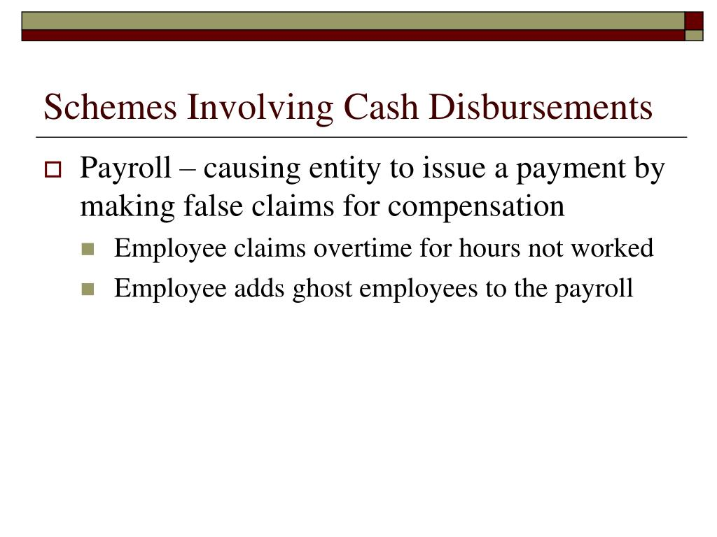 Schemes Involving Cash Disbursements