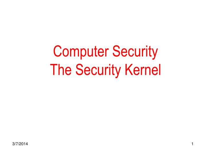 Computer security the security kernel