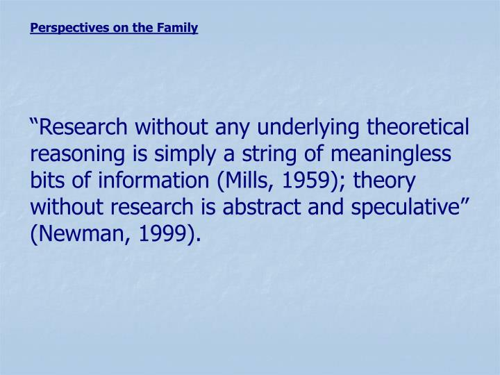 """""""Research without any underlying theoretical reasoning is simply a string of meaningless bits of i..."""