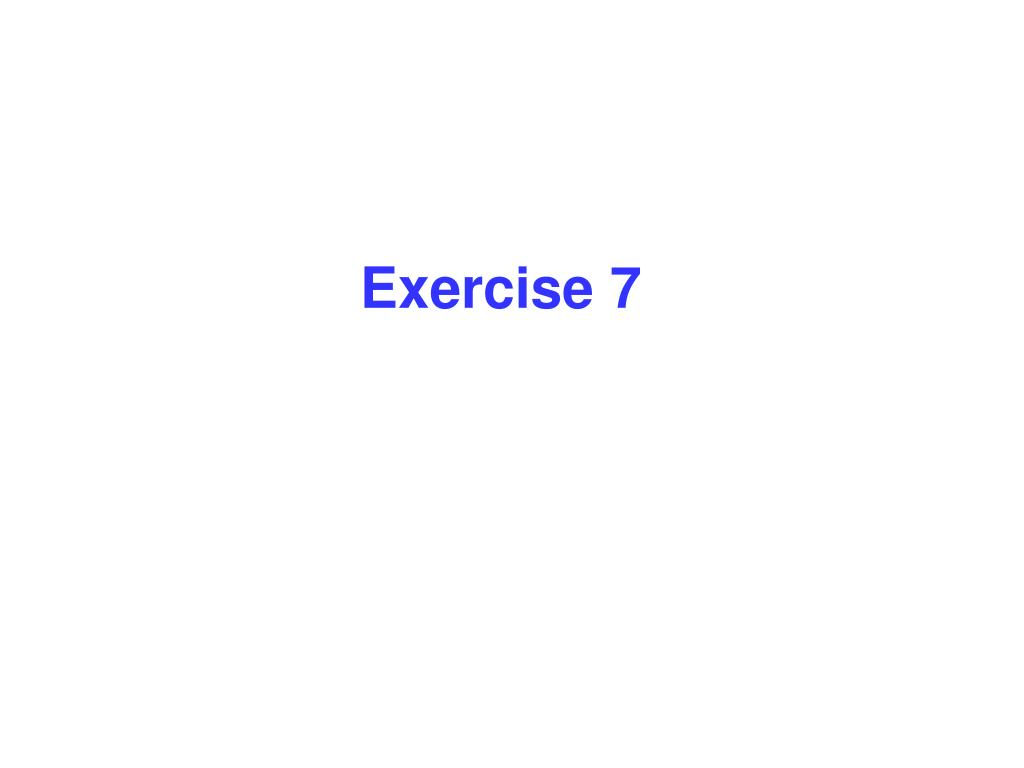 Exercise 7