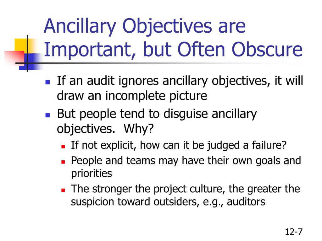 Ancillary Objectives are Important, but Often Obscure