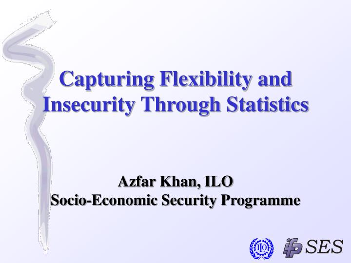 Capturing flexibility and insecurity through statistics