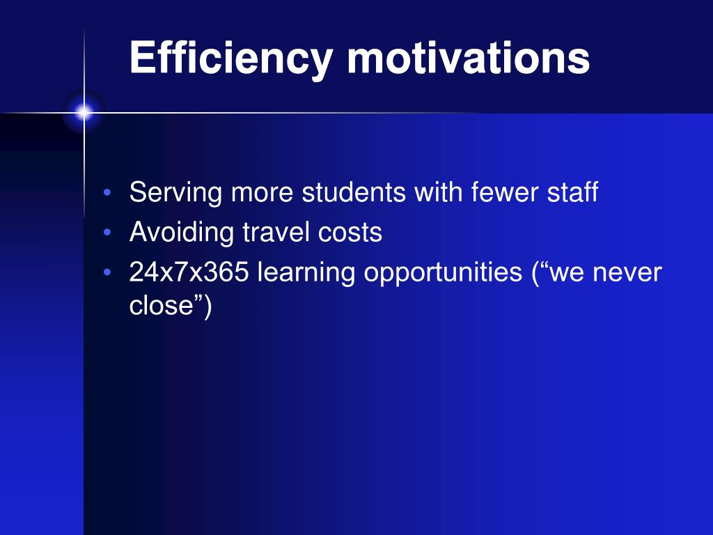 Efficiency motivations