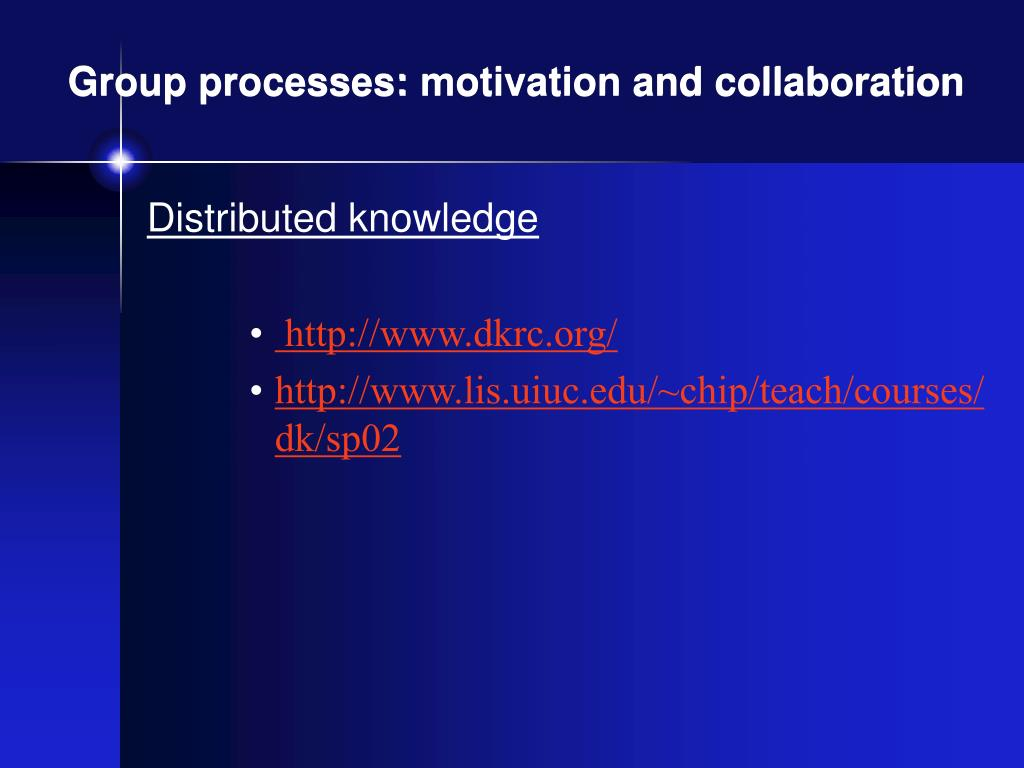 Group processes: motivation and collaboration