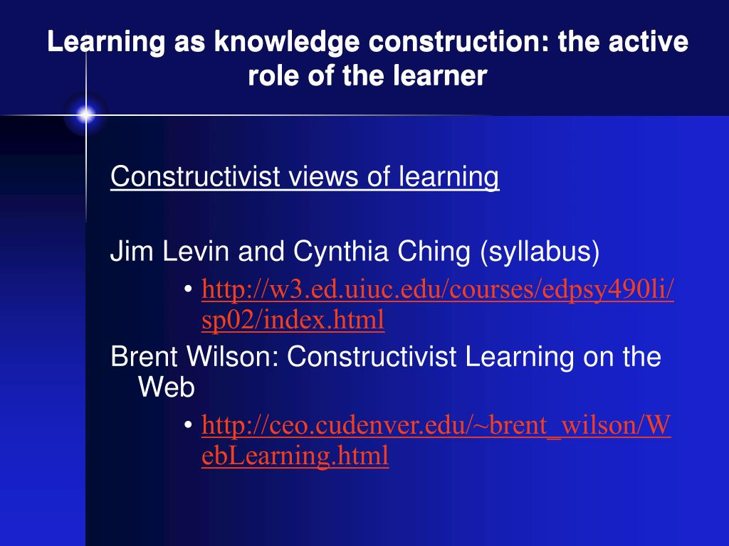 Learning as knowledge construction: the active role of the learner