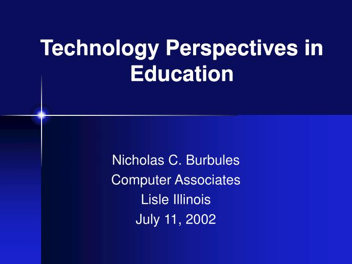 Technology perspectives in education