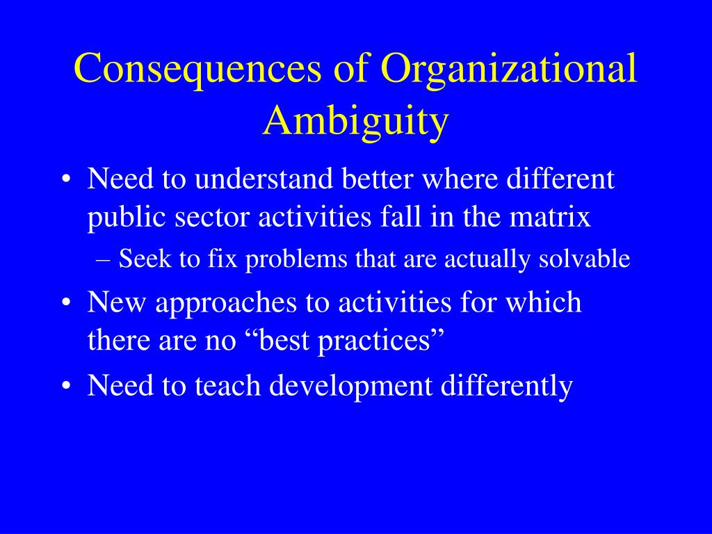 Consequences of Organizational Ambiguity