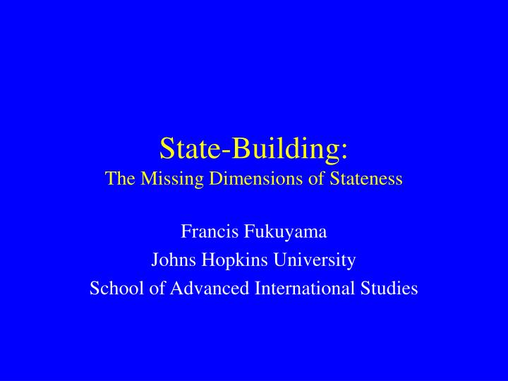 State building the missing dimensions of stateness
