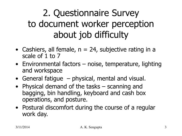 2 questionnaire survey to document worker perception about job difficulty