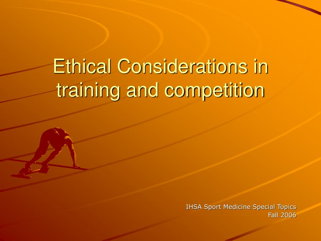 Ethical Considerations in training and competition